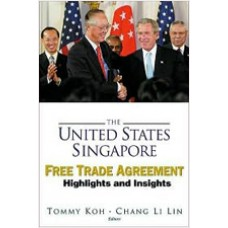 The United States-Singapore Free Trade Agreement: Highlights and Insights