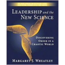Leadership and the New Science: Discovering Order in a Chaotic World, 3rd Edition