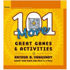 101 More Great Games and Activities