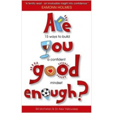 Are You Good Enough?: 15 Ways to Build a Confident Mindset