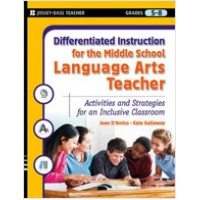 Differentiated Instruction for the Middle School Language Arts Teacher: Activities and Strategies for an Inclusive Classroom, Jan/2009