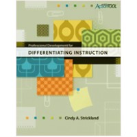 Professional Development for Differentiating Instruction: An ASCD Action Tool, March/2009