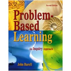 Problem-Based Learning: An Inquiry Approach, Second Edition