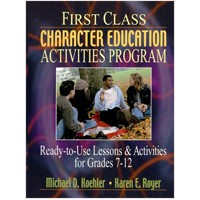 First Class Character Education Activities Program: Ready-to-Use Lessons & Activities for Grades 7-12