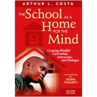 The School as a Home for the Mind: Creating Mindful Curriculum, Instruction, and Dialogue, 2nd Edition