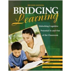 Bridging Learning: Unlocking Cognitive Potential In and Out of the Classroom, 2nd Edition
