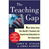 The Teaching Gap: Best Ideas from the World's Teachers for Improving Education in the Classroom, June/2009