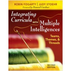 Integrating Curricula With Multiple Intelligences: Teams, Themes, and Threads, 2nd Edition