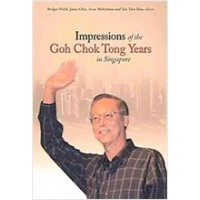 Impressions of the Goh Chok Tong Years in Singapore (PB)