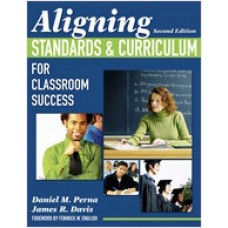 Aligning Standards and Curriculum for Classroom Success, 2nd Edition
