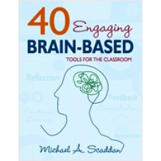 40 Engaging Brain-Based Tools for the Classroom, Dec/2008