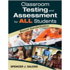 Classroom Testing and Assessment for ALL Students: Beyond Standardization, Oct/2009