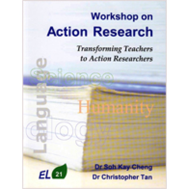Workshop on Action Research: Transforming Teachers to Action Researchers, 2nd Revised Edition