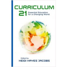 Curriculum 21: Essential Education for a Changing World, Jan/2010