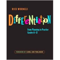 Differentiation: From Planning to Practice, Grades 6-12, Oct/2007