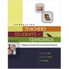Connecting Teachers, Students, and Standards: Strategies for Success in Diverse and Inclusive Classrooms, July/2010