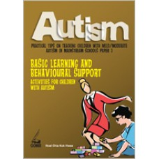 Autism Paper 3: Basic Learning and Behavioural Support Activities for Children with Autism, Aug/2010