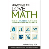 Learning to Love Math: Teaching Strategies That Change Student Attitudes and Get Results, July/2010
