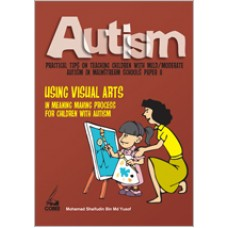 Autism Paper 8: Using Visual Arts in Meaning Making Process for Children with Autism, Sept/2010