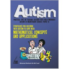 Autism Paper 10: Strategies for Children with Autism to Cope with Mathematical Concepts & Applications, Sept/2010