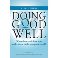 Doing Good Well: What Does (and Does Not) Make Sense in the Nonprofit World, Dec/2008