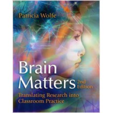 Brain Matters: Translating Research into Classroom Practice (2nd Edition), Sep/2010