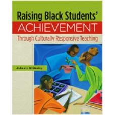 Raising Black Students' Achievement Through Culturally Responsive Teaching, Nov/2010