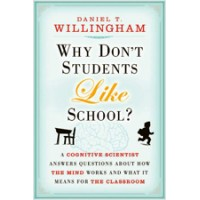 Why Don't Students Like School?: A Cognitive Scientist Answers Questions About How the Mind Works and What It Means for the Classroom, Mar/2010