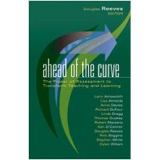 Ahead of the Curve: The Power of Assessment to Transform Teaching and Learning, Oct/2007