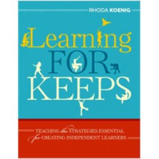 Learning for Keeps: Teaching the Strategies Essential for Creating Independent Learners, Nov/2010