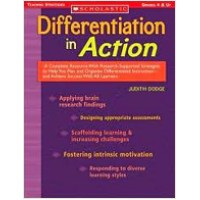 Differentiation in Action: A Complete Resource with Research-Supported Strategies to Help You Plan and Organize Differentiated Instruction and Achieve Success with All Learners