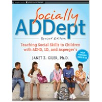 Socially ADDept: Teaching Social Skills to Children with ADHD, LD, and Asperger's, Revised Edition, Jan/2011