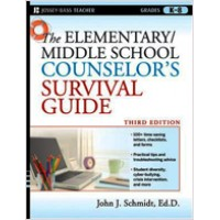 The Elementary / Middle School Counselor's Survival Guide, 3rd Edition