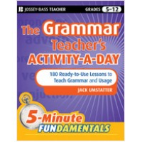 The Grammar Teacher's Activity-a-Day: 180 Ready-to-Use Lessons to Teach Grammar and Usage, March/2010