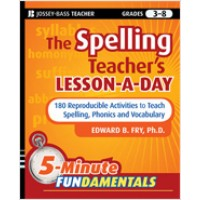 The Spelling Teacher's Lesson-a-Day: 180 Reproducible Activities to Teach Spelling, Phonics, and Vocabulary, Jan/2010