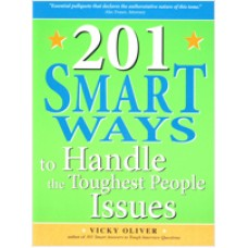 201 Smart Ways to Handle the Toughest People Issues, Oct/2010