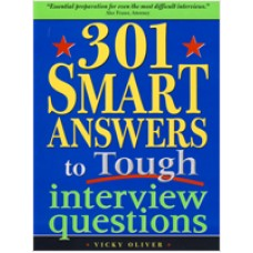 301 Smart Answers to Tough Interview Questions, Jan/2010