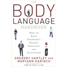 The Body Language Handbook: How to Read Everyone's Hidden Thoughts and Intentions, Jan/2010