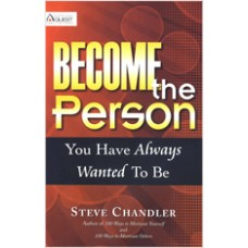 Become the Person You Have Always Wanted to Be