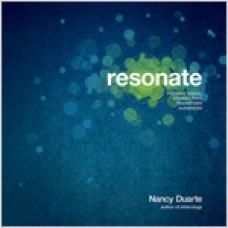 Resonate: Present Visual Stories that Transform Audiences, Sep/2010