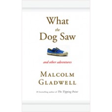 What the Dog Saw: And Other Adventures, Dec/2010