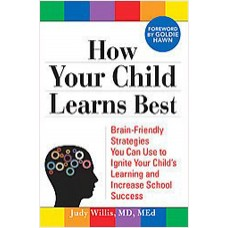 How Your Child Learns Best: Brain-Friendly Strategies You Can Use to Ignite Your Child's Learning and Increase School Success, Sep/2008