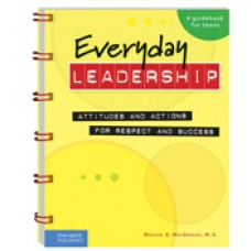 Everyday Leadership: Attitudes and Actions for Respect and Success, Oct/2006
