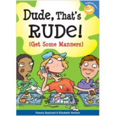Dude, That's Rude!: Get Some Manners, Jan/2007