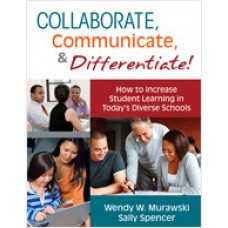 Collaborate, Communicate, and Differentiate!: How to Increase Student Learning in Today's Diverse Schools, May/2011