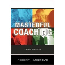 Masterful Coaching, 3rd Edition