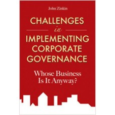 Challenges in Implementing Corporate Governance: Whose Business Is It Anyway?, April/2010