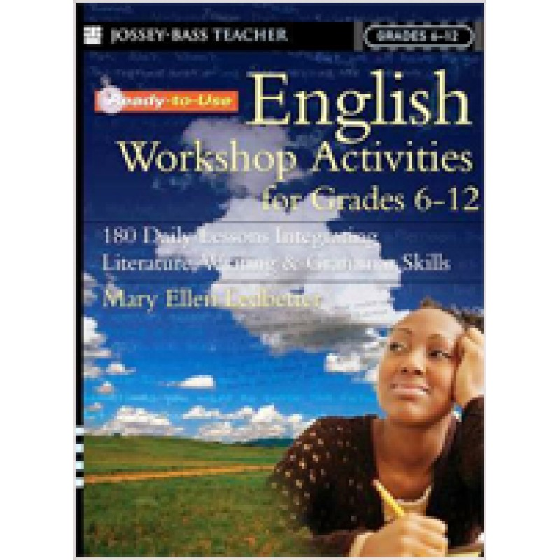 Ready-To-Use English Workshop Activities for Grades 6-12: 180 Daily Lessons Integrating Literature, Writing & Grammar Skills