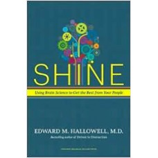 Shine: Using Brain Science to Get the Best from Your People, Jan/2011