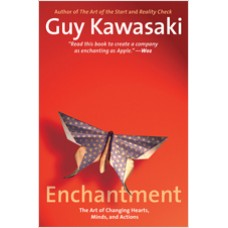 Enchantment: The Art of Changing Hearts, Minds, and Actions, Dec/2012